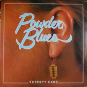 Powder Blues Thirsty Ears Album Cover